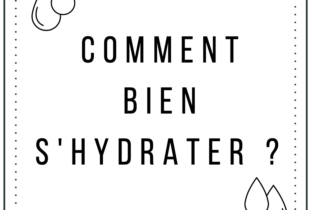 Comment bien s'hydrater ?